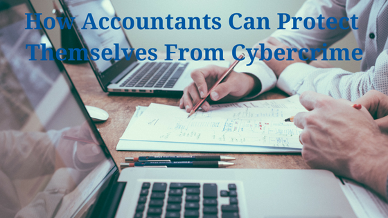 How accountants can protect themselves from cybercrime